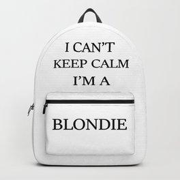 I can't keep calm I'm a blondie Backpack