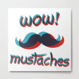 WOW mustaches Metal Print