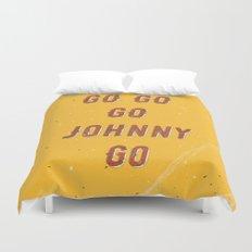 Go go - go Johnny go – A Hell Songbook Edition Duvet Cover