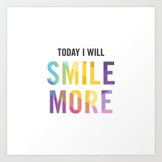 New Year's Resolution - TODAY I WILL SMILE MORE Art Print