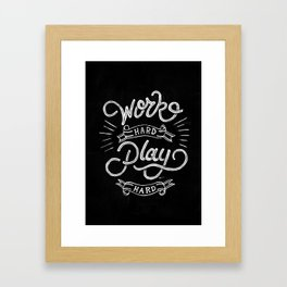 Work Hard Play Hard Framed Art Print