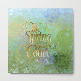 The Spring Court Metal Print