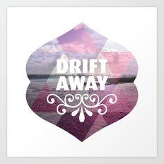 Drift away - Romantic typography quote print Art Print