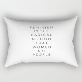 feminism is the radical notion that women are people,gift for her,office,gift for wife,quote art Rectangular Pillow