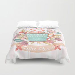 Coffee Please It Is Always A Good Idea Duvet Cover
