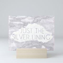 Just The Silver Lining Mini Art Print