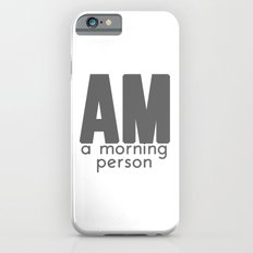 A Morning Person iPhone 6s Slim Case