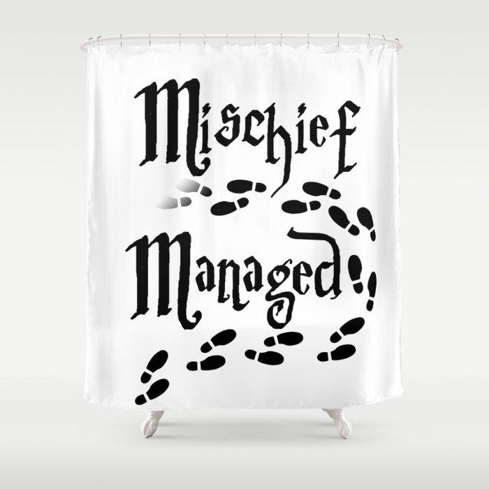 Mischief Managed Shower Curtain