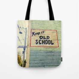 Keep It Old School Tote Bag