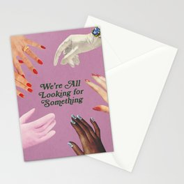 We're All Looking For Something Stationery Cards