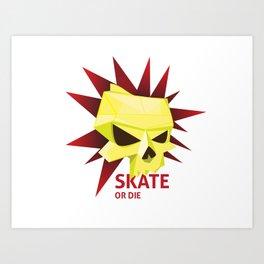 Skate or die Art Print