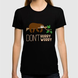 Don't Hurry Don't Worry Funny Animal Lover Sloth Sleep Design T-shirt