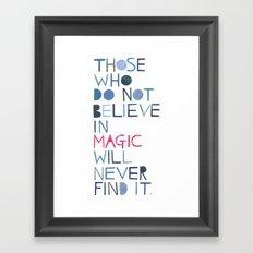 Believe in magic... Framed Art Print