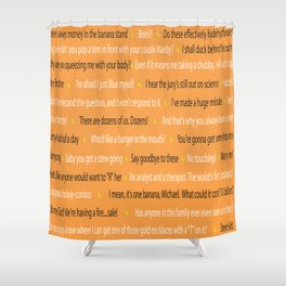 Arrested Devel Quotes Shower Curtain