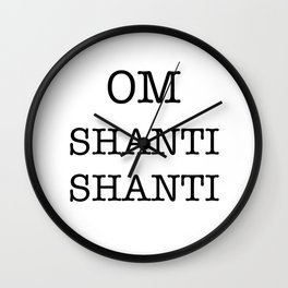 OM SHANTI SHANTI Wall Clock