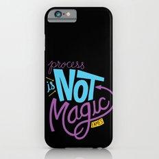 Process is Not Magic  iPhone 6s Slim Case