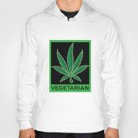 vegetarian Hoodies featuring Vegetarian Marijuana Leaf by BudProducts.us