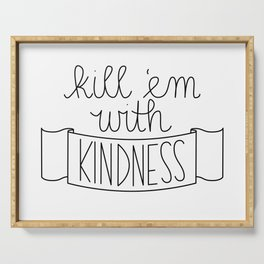 Kill 'Em with Kindness Serving Tray