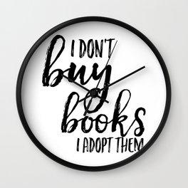 I Don't Buy Books...  Wall Clock