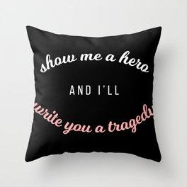 show me a hero Throw Pillow