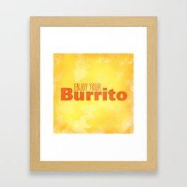 Enjoy Your Burrito Nerdist Framed Art Print