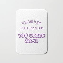 A simple and impactful Tee You Win Some You Lose Some You Wreck Some T-shirt Design Violet Bath Mat