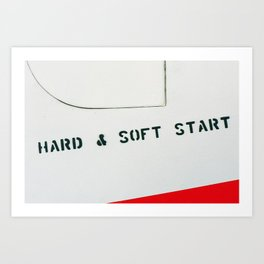 HARD & SOFT START Art Print