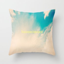 The sky is everywhere, it begins at your feet. Throw Pillow