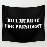 murray Wall Tapestries featuring Bill Murray for President Blk by Bill Murray for President