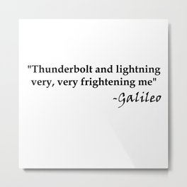 Galileo Quote Thunderbolt and Lightning black text Metal Print