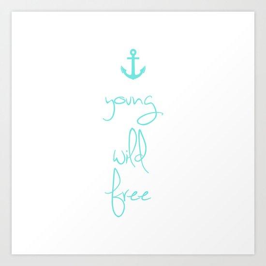 Young wild free anchor Tiffany mint Art Print