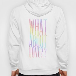 WHAT ABOUT LOVE Hoody