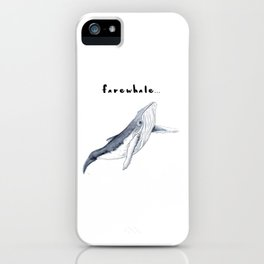 Farewhale Humour Whale Farewell Goobye design iPhone Case