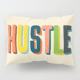 Hustle Pillow Sham
