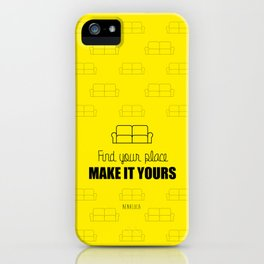 Find your place, Make it yours. iPhone Case