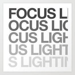 FOCUS LIGHTING Art Print
