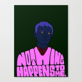 Nothing Happens to Me Canvas Print