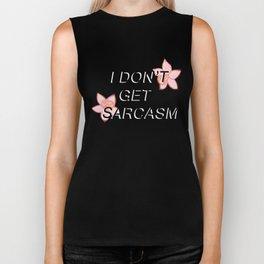 I Don't Get Sarcasm Biker Tank
