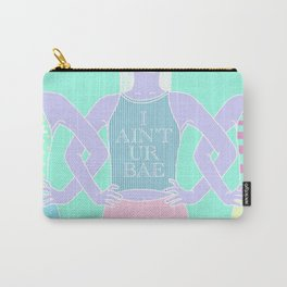 I AIN'T UR BAE Carry-All Pouch