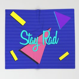 Stay Rad Throw Blanket