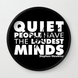 Quiet People have the Loudest Minds | Typography Introvert Quotes Black Version Wall Clock
