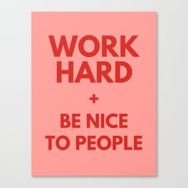 Work Hard and Be Nice to People Millennial Pink Print Canvas Print