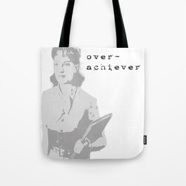 The Over Achiever Tote Bag