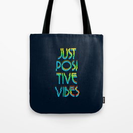 Just Positive Vibes Tote Bag