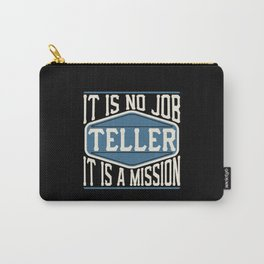 Teller  - It Is No Job, It Is A Mission Carry-All Pouch