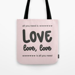 Love is all u need Tote Bag