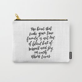 The Bond that links your true family... Inspirational Hand Lettering Carry-All Pouch