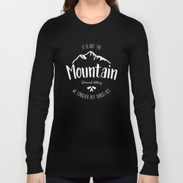 Mountain quote 2 Long Sleeve T-shirt