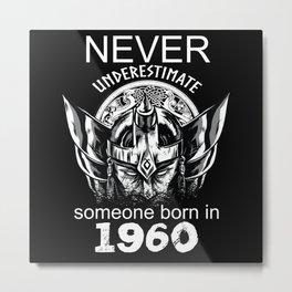 Underestimated Viking Birthday Year Of Birth 1960 Metal Print