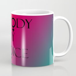 My Body My Choice Coffee Mug